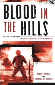 Image for Blood in the Hills : The Story of Khe Sanh, the Most Savage Fight of the Vietnam War