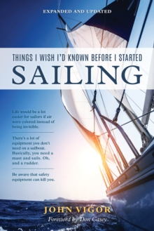 Image for Things I Wish I'd Known Before I Started Sailing, Expanded and Updated