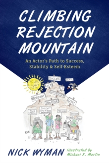Image for Climbing rejection mountain  : an actor's path to success, stability, and self-esteem