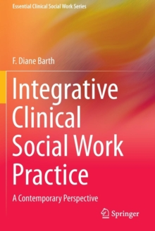 Image for Integrative Clinical Social Work Practice : A Contemporary Perspective