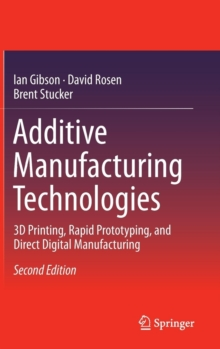 Image for Additive Manufacturing Technologies : 3D Printing, Rapid Prototyping, and Direct Digital Manufacturing