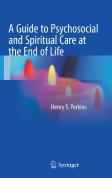 Image for A Guide to Psychosocial and Spiritual Care at the End of Life