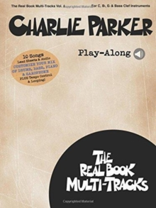 Image for Real Book Multi-Tracks Volume 4 : Charlie Parker Play-Along (Book/Online Audio)