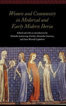 Image for Women and Community in Medieval and Early Modern Iberia