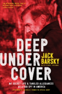 Image for Deep undercover  : my secret life & tangled allegiances as a KGB spy in America