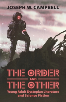 Image for The Order and the Other : Young Adult Dystopian Literature and Science Fiction