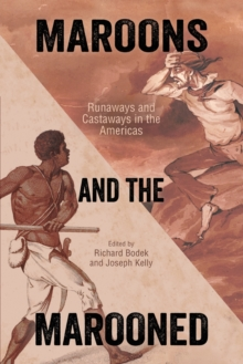 Image for Maroons and the marooned  : runaways and castaways in the Americas