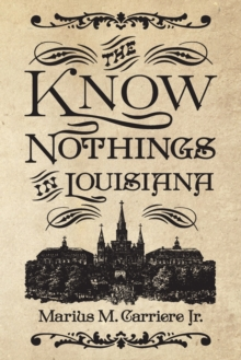 Image for The Know Nothings in Louisiana