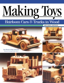 Image for Making Toys, Revised Edition : Heirloom Cars & Trucks in Wood