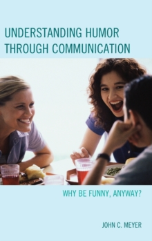 Image for Understanding humor through communication  : why be funny, anyway