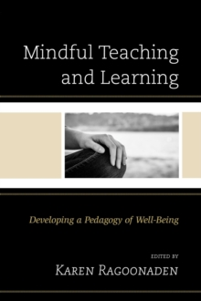 Image for Mindful Teaching and Learning : Developing a Pedagogy of Well-Being