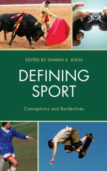 Image for Defining sport  : conceptions and borderlines