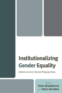 Image for Institutionalizing Gender Equality : Historical and Global Perspectives