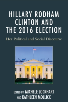 Image for Hillary Rodham Clinton and the 2016 election  : her political and social disclosure