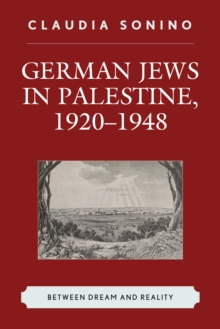 Image for German Jews in Palestine, 1920-1948 : Between Dream and Reality