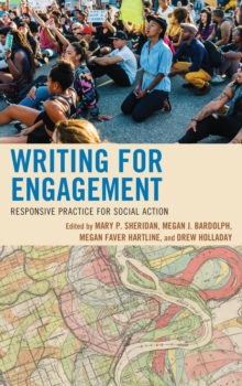 Image for Writing for engagement  : responsive practice for social action