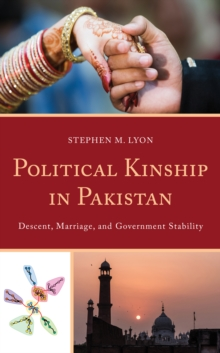 Image for Political kinship in Pakistan  : descent, marriage, and government stability