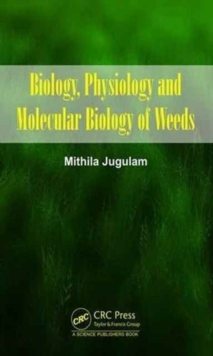 Image for Biology, physiology and molecular biology of weeds