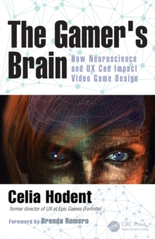 Image for The gamer's brain  : how neuroscience and UX can impact video game design