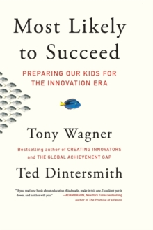 Image for Most likely to succeed  : preparing our kids for the innovation era