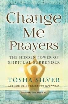 Image for Change me prayers  : the hidden power of spiritual surrender