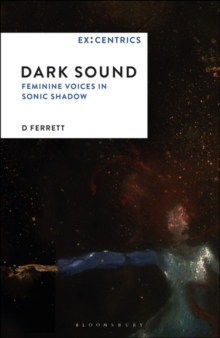 Image for Dark Sound : Feminine Voices in Sonic Shadow
