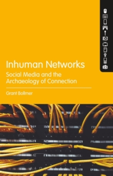 Image for Inhuman networks  : social media and the archaeology of connection