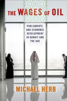 Image for The wages of oil  : parliaments and economic development in Kuwait and the UAE