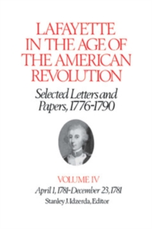 Image for Lafayette in the Age of the American Revolution—Selected Letters and Papers, 1776-1790: April 1, 1781-December 23, 1781