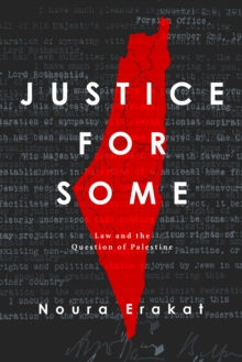 Image for Justice for Some : Law and the Question of Palestine