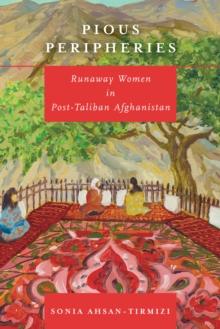Image for Pious Peripheries : Runaway Women in Post-Taliban Afghanistan