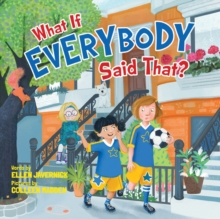 Image for What if everybody said that?