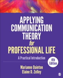Image for Applying communication theory for professional life  : a practical introduction