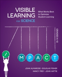Image for Visible learning for science  : what works best to optimize student learning,Grades K-12