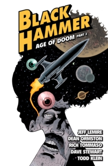 Black Hammer Volume 4: Age Of Doom Part Two - Lemire, Jeff
