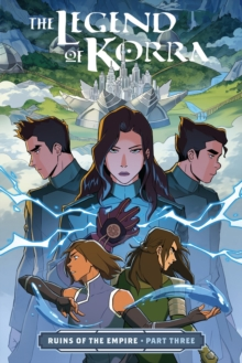 Image for The legend of Korra  : ruins of the empirePart three