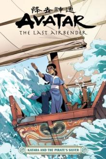 Avatar: The Last Airbender--Katara and the Pirate's Silver - Hicks, Faith Erin