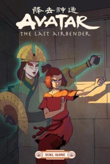 Avatar: The Last Airbender - Suki, Alone - Hicks, Faith Erin