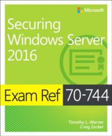 Image for Exam ref 70-744, securing Windows Server 2016