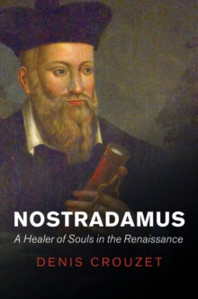 Image for Nostradamus  : a healer of souls in the Renaissance