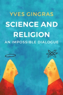 Image for Science and religion  : an impossible dialogue