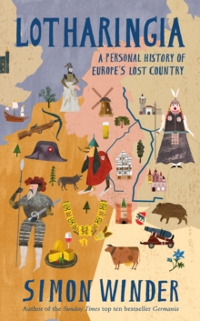Image for Lotharingia  : a personal history of Europe's lost country
