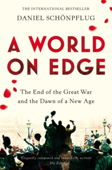 Image for A world on edge  : the end of the Great War and the dawn of a new age