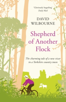 Image for Shepherd of another flock  : the charming tale of a new vicar in a Yorkshire country town