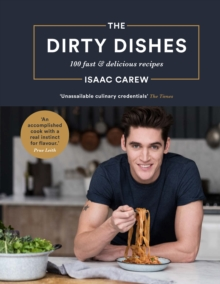 Image for The dirty dishes  : 100 fast & delicious recipes