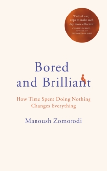 Image for Bored and brilliant  : how time spent doing nothing changes everything
