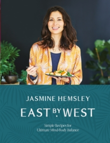 Image for East by west  : simple Ayurvedic recipes for ultimate mind-body balance
