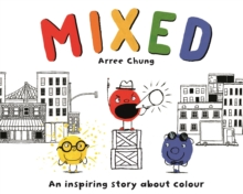 Mixed  : an inspiring story about colour by Chung, Arree cover image