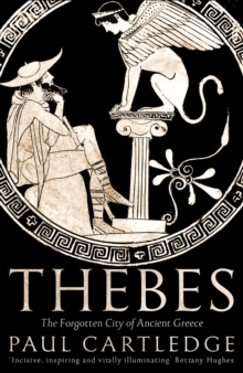 Image for Thebes  : the forgotten city of ancient Greece