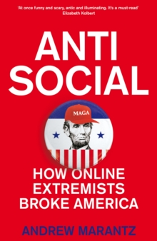 Image for Antisocial  : how online extremists broke America